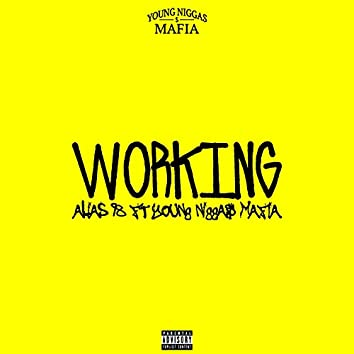 Working (feat. ALIAS98, NebulV, Dirty Tony, OneSebben, Rappazz & Young Nigga$ Mafia)