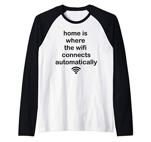 El hogar es donde Wifi se conecta automáticamente Divertido Camiseta Manga Raglan