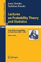 Lectures on Probability Theory and Statistics: Ecole d'Eté de Probabilités de Saint-Flour XXXIII - 2003 (Lecture Notes in Mathematics)