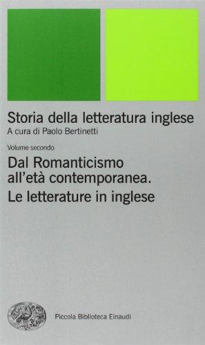 Storia della letteratura inglese. Dal Romanticismo all'Età contemporanea. La letteratura inglese (Vol. 2)