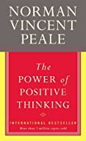 The Power of Positive Thinking by Dr. Norman Vincent Peale(1905-05-18)