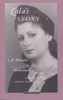 Lala s Story  A Memoir of the Holocaust