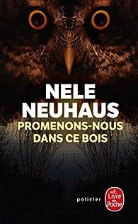 Promenons-nous dans ce bois par Nele Neuhaus