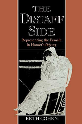 The Distaff Side: Representing the Female in Homer's Odyssey