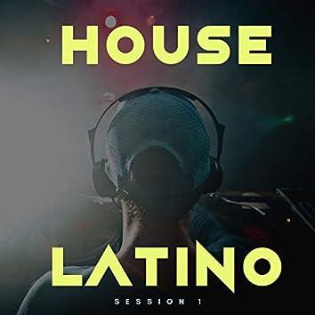 House Latino - Session 1