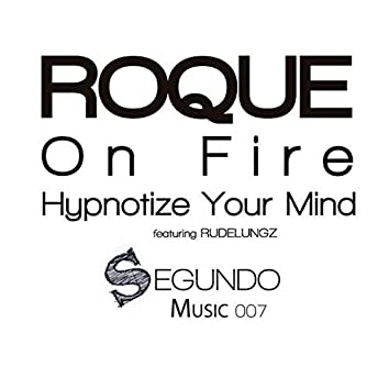 Hypnotize Your Mind / On Fire