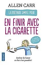 La méthode simple pour en finir avec la cigarette d'Allen CARR