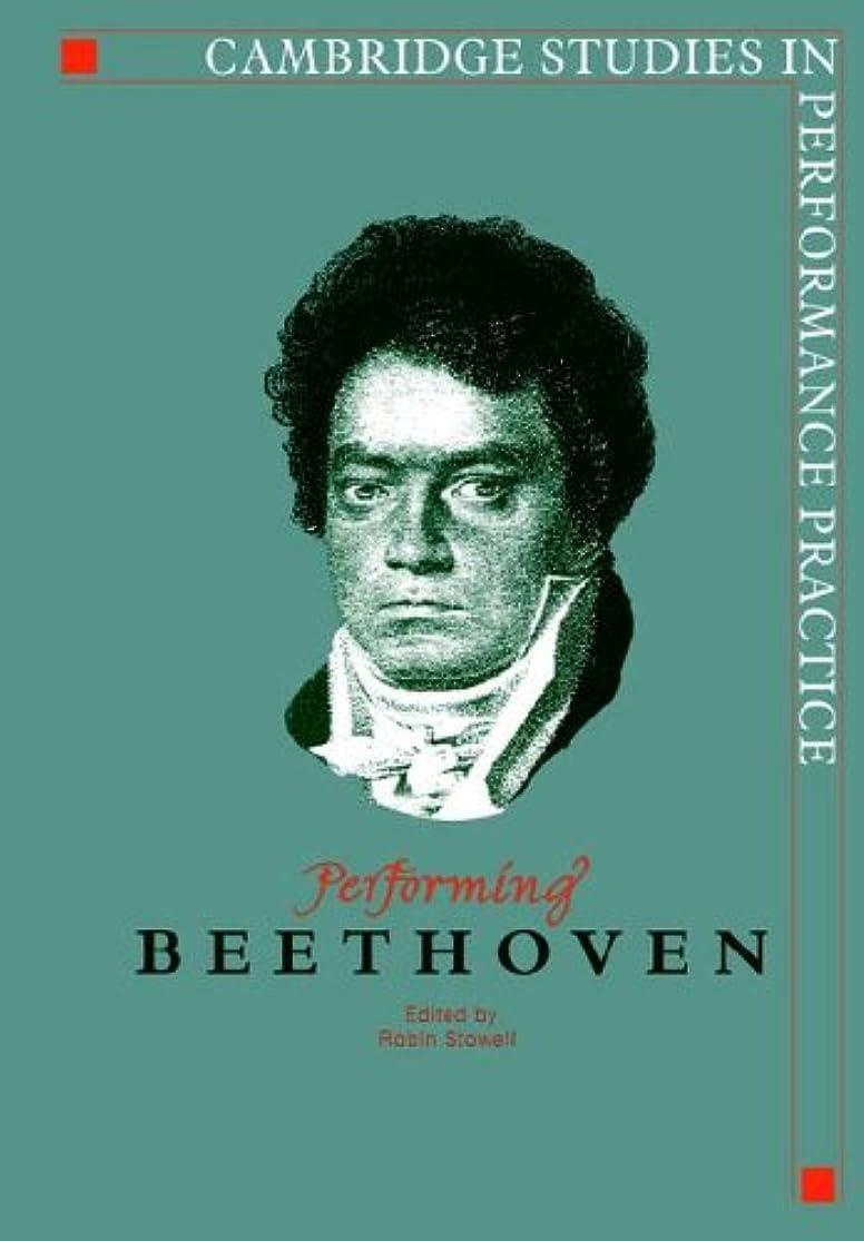 カプセル一般発動機Performing Beethoven (Cambridge Studies in Performance Practice)