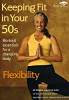Keeping Fit in Your 50s: Flexibility [DVD] [Import]