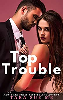 Top Trouble: A Submissive Series Standalone Novel by [Tara Sue Me]