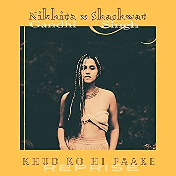 Khud Ko Hi Paake (Reprise)