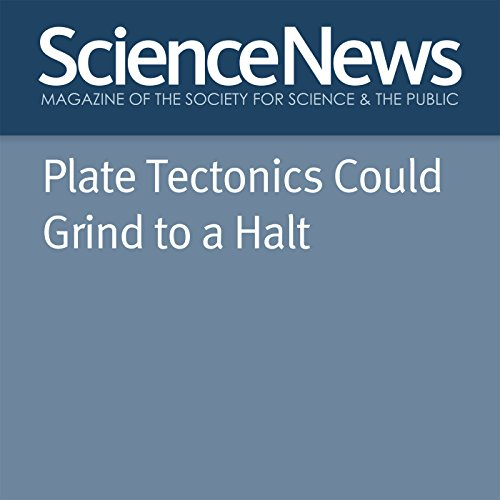 Plate Tectonics Could Grind to a Halt cover art