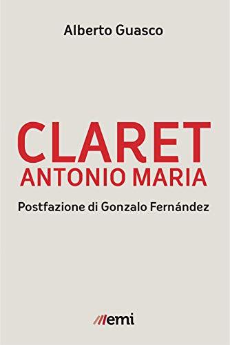 Claret Antonio Maria (Italian Edition)