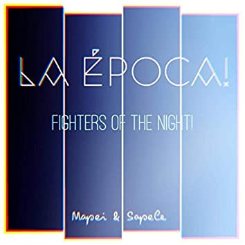 Fighters of the Night (feat. Mapei & Sapele)