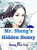 Mr. Sheng's Hidden Honey: Volume 5 (English Edition)