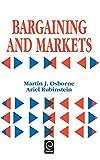 Bargaining and Markets (Economic Theory, Econometrics and Mathematical Economics)