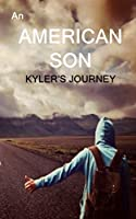 An American Son: Kyler's Journey