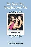 My Sister, My Daughter, and Me: (Tres Señoritas Locas)