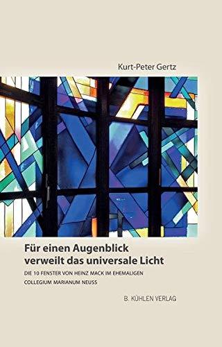 Für einen Augenblick verweilt das universale Licht: Die 10 Fenster von Heinz Mack im ehemaligen Collegianum Marianum Neuss