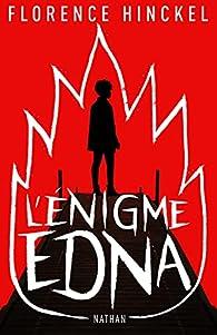 L'énigme Edna  par Florence Hinckel