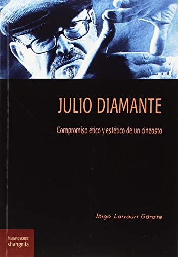 Julio Diamante. Compromiso ético y estético de un cineasta (Hispanoscope)