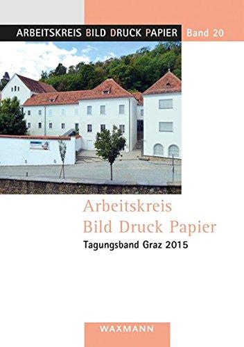 Arbeitskreis Bild Druck Papier Tagungsband Graz 2015