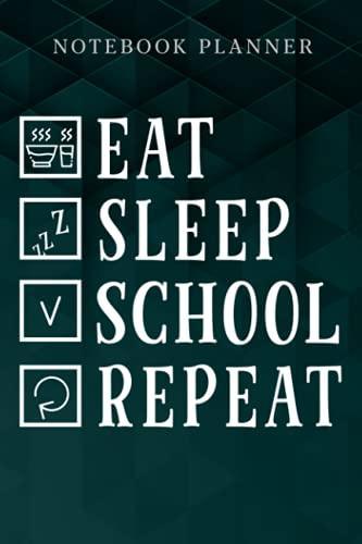 Notebook Planner EAT SLEEP SCHOOL REPEAT Virtual Learning Teacher Student good: Journal,6x9 in , Business, Work List, Agenda, College, Weekly, Simple, Business, Menu