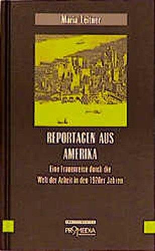Reportagen aus Amerika: Eine Frauenreise durch die Welt der Arbeit in den 1920er Jahren (Edition Frauenfahrten)