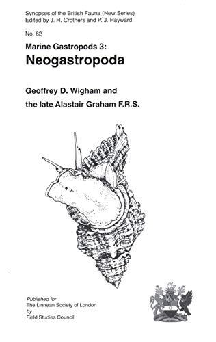 Marine Gastropods 3: Neogastropoda 2018 (Synopses of the British Fauna)