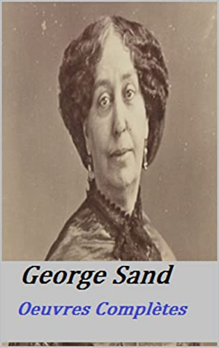 George Sand: Oeuvres Complètes (French Edition)