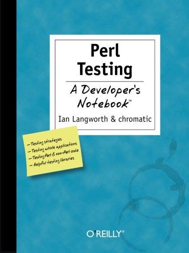 Perl Testing: A Developer s Notebook