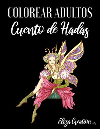 Colorear Adultos Cuento de Hadas: Mandalas de Colorear para Adultos ( Sirenas , Unicornios , Hadas , Flores ... )