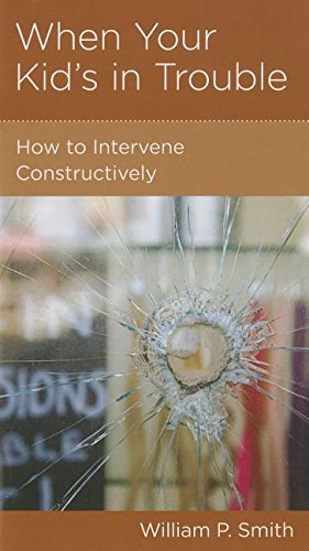 When Your Kid's in Trouble: How to Intervene Constructively