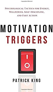 Sponsored Ad - Motivation Triggers: Psychological Tactics for Energy, Willpower, Self-Discipline, and Fast Action (Clear T...