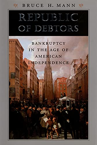 Republic of Debtors: Bankruptcy in the Age of American Independence (English Edition)
