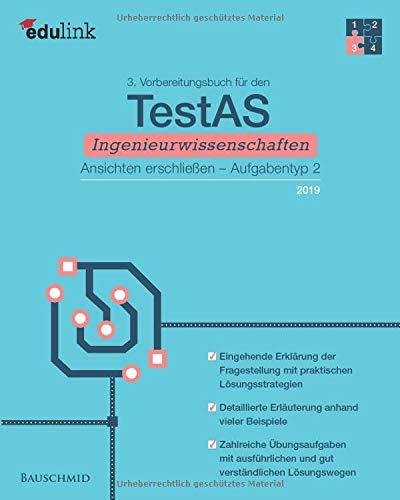 3. Vorbereitungsbuch für TestAS Ingenieurwissenschaften 2019: Ansichten erschließen, Aufgabentyp 2 (Vorbereitung für den TestAS Ingenieurwissenschaften, Band 3)