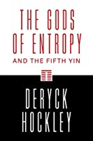 The Gods of Entropy: and the Fifth Yin