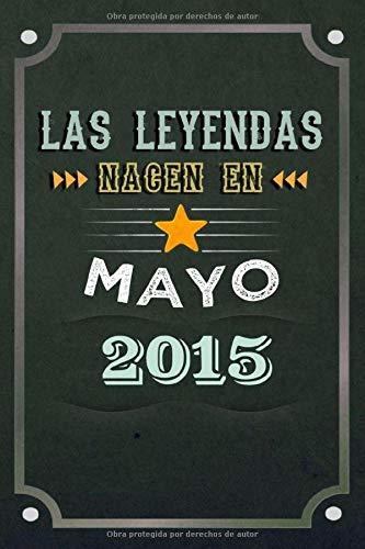 Las leyendas nacen en Mayo 2015: REGALO DE CUMPLEAÑOS, NACIDOS EN LOS AÑOS 2015 Regalos Creativos Cuaderno forrado Diario 15.24 x 22.86 cm CUADERNO DE ... CUADERNO DE NOTAS, REGALOS PERSONALIZADOS