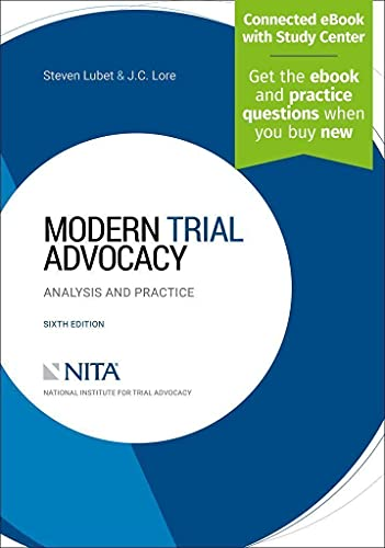 Compare Textbook Prices for Modern Trial Advocacy: Analysis and Practice [Connected eBook with Study Center] NITA 6 Edition ISBN 9781601568984 by Steven Lubet,J.C. Lore
