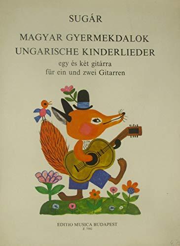 Sugar Rezsö. Ungarische Kinderlieder für ein oder zwei Gitarren.