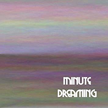 Minute Dreaming