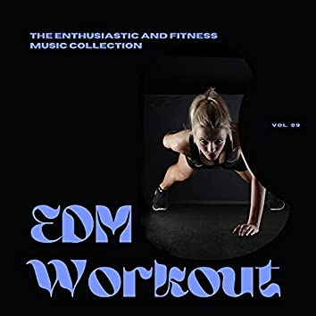 EDM Workout - The Enthusiastic And Fitness Music Collection, Vol 09