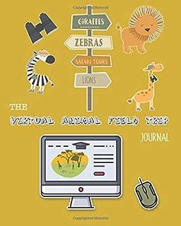 The virtual animal field trip Journal: Creative nature focused unit of study curriculum supporting multi discipline autono...