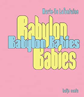 Marie-Jo Lafontaine, Babylon Babies