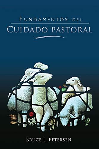 Fundamentos del Cuidado Pastoral (Spanish Edition)