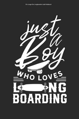 Ein Junge Der Longboarden Liebt Notizbuch: 100 Seiten   Punkteraster   Liebhaber Longboarding Fahrer Skater Longboarder Longboarderin Longboard Longboarden Skaten Fahren