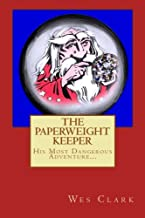 The Paperweight Keeper's Most Dangerous Adventure