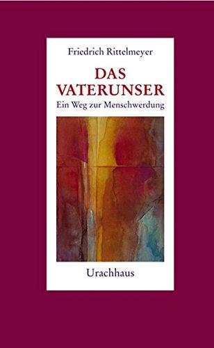 Das Vaterunser: Achtung: Nachauflage erscheint unter neuer ISBN 9783825179243