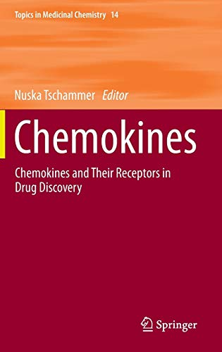 Chemokines: Chemokines and Their Receptors in Drug Discovery (Topics in Medicinal Chemistry (14), Band 13)