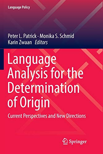 Language Analysis for the Determination of Origin: Current Perspectives and New Directions (Language Policy, Band 16)